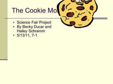 Science Fair Project By Becky Ducar and Hailey Schramm 5/13/11, 7-1