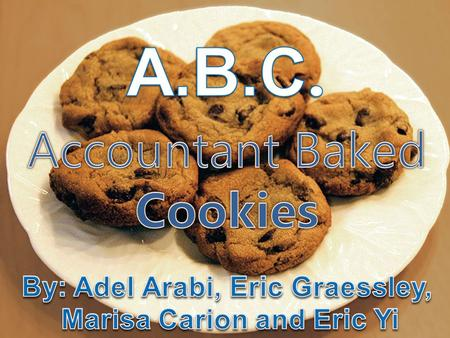 Mission Statement Accountant Baked Cookies is a worldwide company created to satisfy the cookie cravings of the world. The purchase of an Accountant Baked.