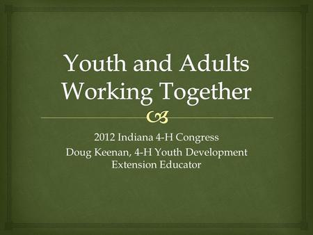 2012 Indiana 4-H Congress Doug Keenan, 4-H Youth Development Extension Educator.
