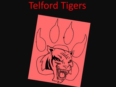 Telford Tigers. House Captains- Telford Lauren Coates Aimee Asquith Aaron Garcia Anthony Ward.