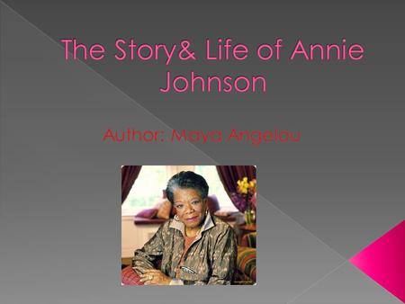 The Story& Life of Annie Johnson