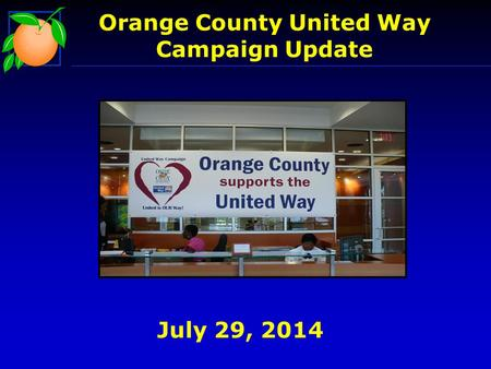 Orange County United Way Campaign Update July 29, 2014.