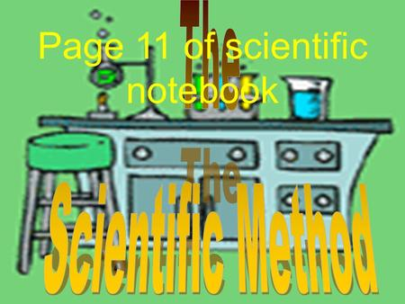 Page 11 of scientific notebook. Bell Work: Write these in table of contents Table of Contents 1.What is Chemistry Cornell Notes ………………………………………..page.