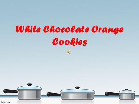 White Chocolate Orange Cookies. 1 cup butter softened 1/2 cup white sugar 1/2 cup brown sugar 1 egg 1 tablespoon orange zest 2 1/4 cups all-purpose flour.