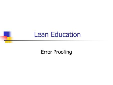 Lean Education Error Proofing.