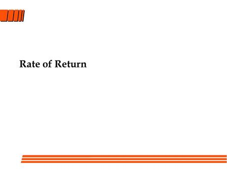 Rate of Return. Definition The Rate of Return (ROR) is: A percentage (or interest rate) that describes the merit of an investment. (Return on investment.
