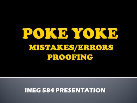 POKE YOKE MISTAKES/ERRORS PROOFING