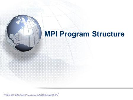 Reference:  / MPI Program Structure.