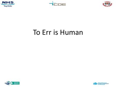 "To Err is Human. Human Factors Definition ""Ergonomics (or Human Factors) is the scientific discipline concerned with the understanding of interactions."