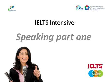 IELTS Intensive Speaking part one.
