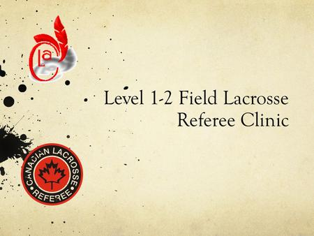 Level 1-2 Field Lacrosse Referee Clinic. Module #5 Risk Management.