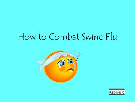 How to Combat Swine Flu. What is Swine Flu? Swine Influenza (swine flu) is a respiratory disease of pigs caused by type A influenza viruses People don't.