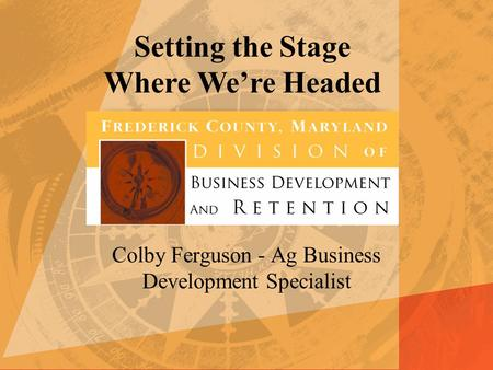 Colby Ferguson - Ag Business Development Specialist Setting the Stage Where We're Headed.