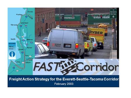 Freight Action Strategy for the Everett-Seattle-Tacoma Corridor February 2003.