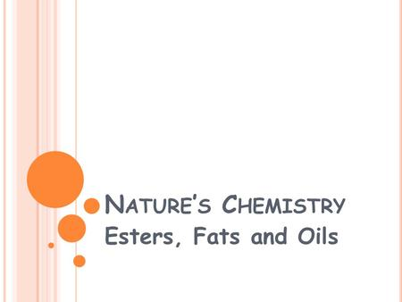 N ATURE ' S C HEMISTRY Esters, Fats and Oils. E STERS Esters are compounds made from alcohols and carboxylic acids. An ester can be recognised from its.