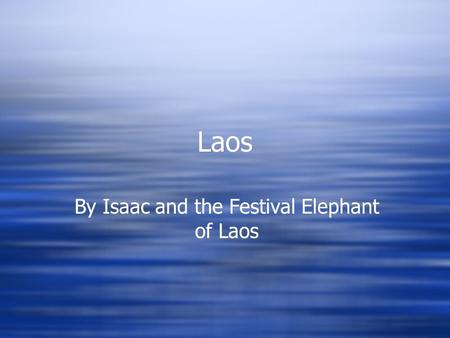 By Isaac and the Festival Elephant of Laos Laos Laos.