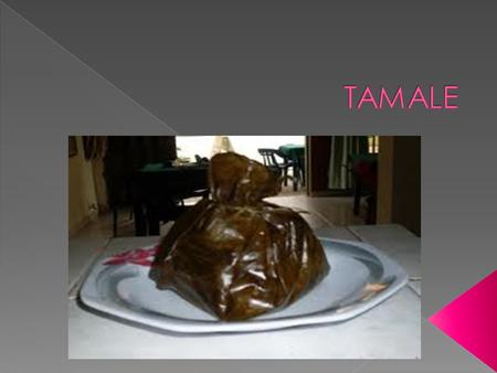  In Colombia there are different varieties of tamales, depending on the region. For example, in Cauca have peanuts, tamales have hallaca llaneros turtle.