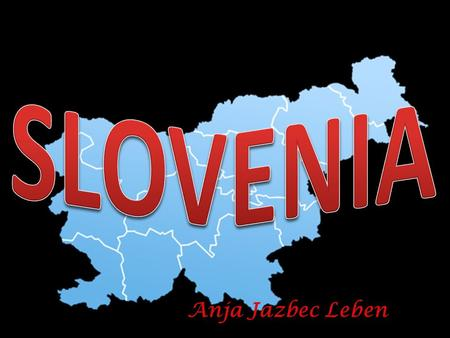 Anja Jazbec Leben. WHERE IS SLOVENIA? HERE IT IS.