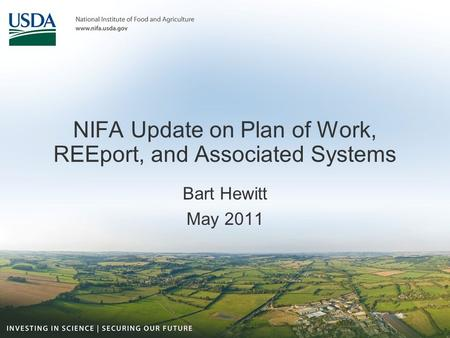 NIFA Update on Plan of Work, REEport, and Associated Systems Bart Hewitt May 2011.