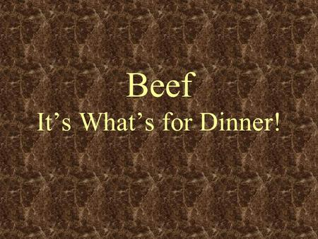 Beef It's What's for Dinner!. Wholesale Cuts 1 2 3 4 5 6 78 9 10.