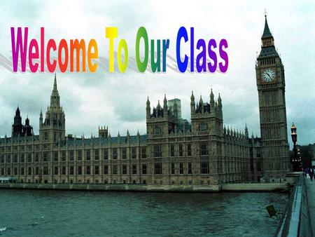 Welcome To Our Class Welcome Class 10A10.