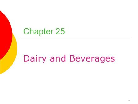 Chapter 25 Dairy and Beverages.