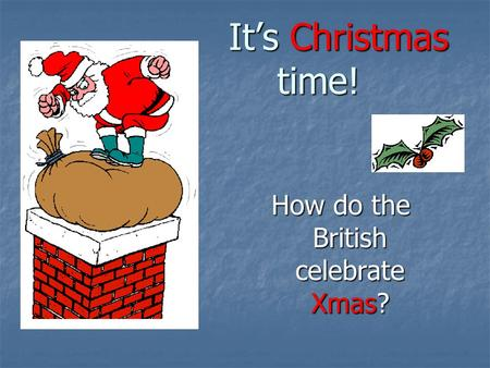 How do the British celebrate Xmas?
