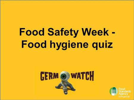 Food Safety Week - Food hygiene quiz. Question 1 TRUE OR FALSE: You can reheat leftovers as many times as you like.