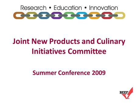 Joint New Products and Culinary Initiatives Committee Summer Conference 2009.
