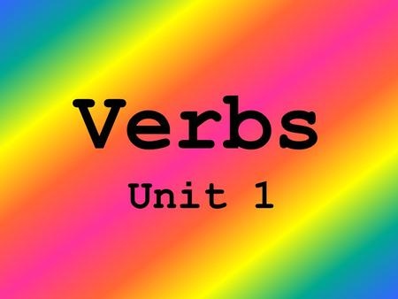 <strong>Verbs</strong> Unit 1.