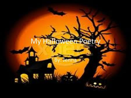 My Halloween Poetry By: Jenna. Table of Contents 2.