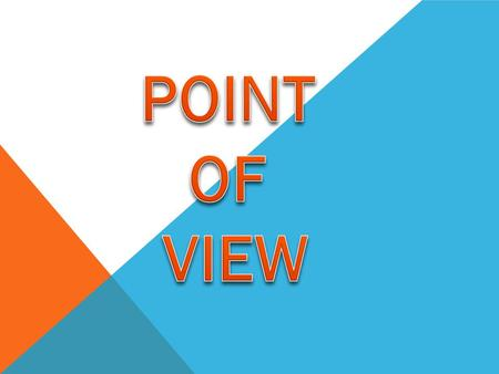 IN FICTION, WHAT IS POINT OF VIEW? a certain voice or character from which a story is told.