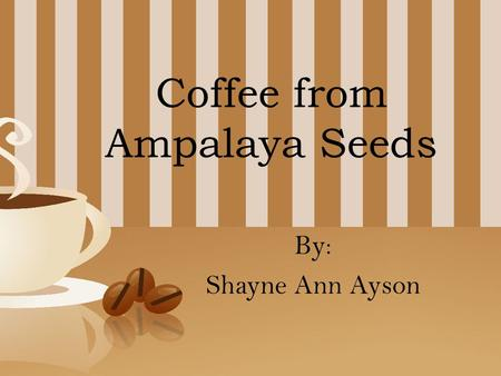 Coffee from Ampalaya Seeds