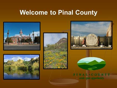 Welcome to Pinal County. Greg Stanley Pinal County Public Works AACE Regional Conference Oct 1-3, 2008 The Three C's of Hunt Highway.