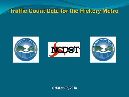 October 27, 2010 Traffic Count Data for the Hickory Metro.
