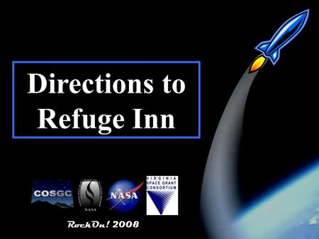 RockOn! 2008 1 Directions to Refuge Inn RockOn! 2008.
