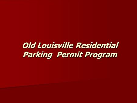 Old Louisville Residential Parking Permit Program.