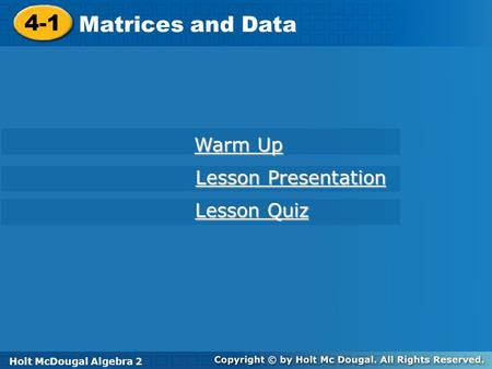 4-1 Matrices and Data Warm Up Lesson Presentation Lesson Quiz