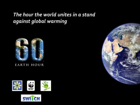A The hour the world unites in a stand against global warming.