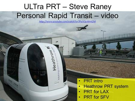 ULTra PRT – Steve Raney Personal Rapid Transit – video   PRT intro.