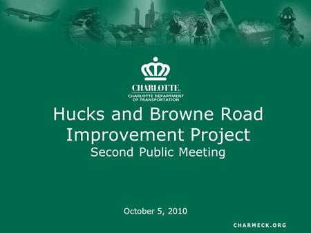 Hucks and Browne Road Improvement Project Second Public Meeting October 5, 2010.