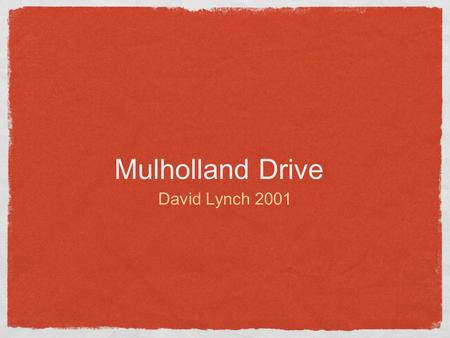Mulholland Drive David Lynch 2001. David Lynch Jimmy Stewart from Mars Home grown surrealist Tension, Mood, Sensation of work stands out Lynchian.