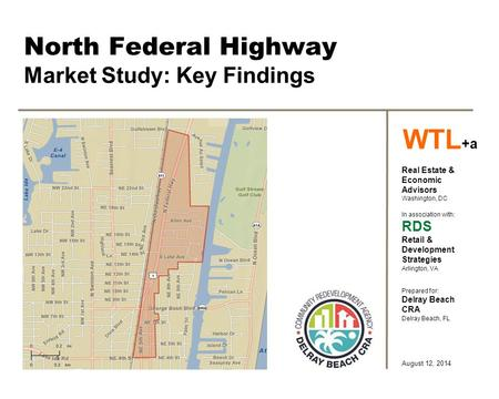 North Federal Highway Market Study: Key Findings Real Estate & Economic Advisors Washington, DC In association with: RDS Retail & Development Strategies.