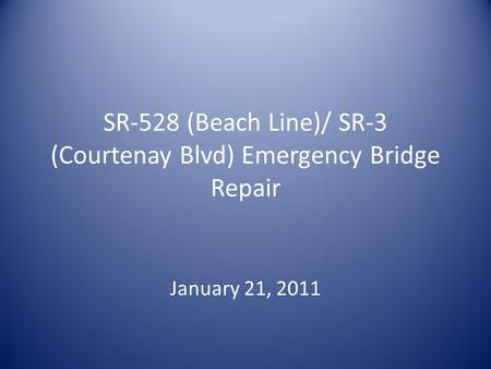 SR-528 (Beach Line)/ SR-3 (Courtenay Blvd) Emergency Bridge Repair January 21, 2011.