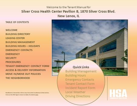 Welcome to the Tenant Manual for Silver Cross Health Center Pavilion B, 1870 Silver Cross Blvd. New Lenox, IL TABLE OF CONTENTS WELCOME BUILDING DIRECTORY.