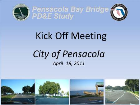 Kick Off Meeting City of Pensacola April 18, 2011.