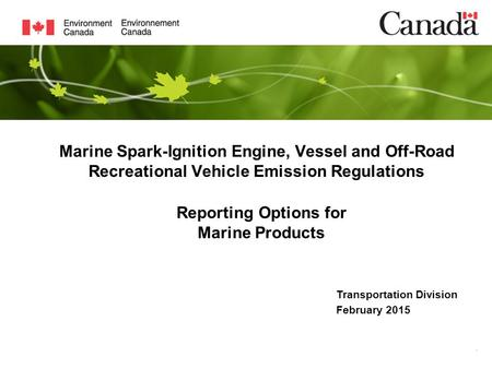 . Marine Spark-Ignition Engine, Vessel and Off-Road Recreational Vehicle Emission Regulations Reporting Options for Marine Products Transportation Division.