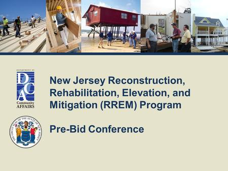 New Jersey Reconstruction, Rehabilitation, Elevation, and Mitigation (RREM) Program Pre-Bid Conference.