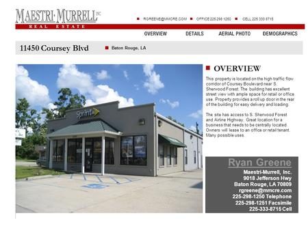 R E A L E S T A T E  OFFICE 225 298 1250 CELL 225 333 8715 11450 Coursey Blvd OVERVIEW Baton Rouge, LA Ryan Greene Maestri-Murrell,