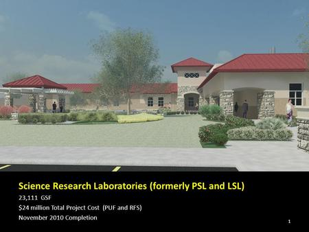 Science Research Laboratories (formerly PSL and LSL) 23,111 GSF $24 million Total Project Cost (PUF and RFS) November 2010 Completion 1.